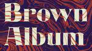 'Brown Album' Centers On The Erasure Of Race In American Culture