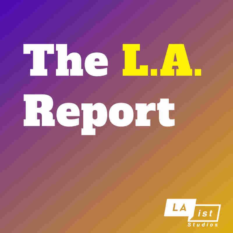 The LAist Reporter Roundup